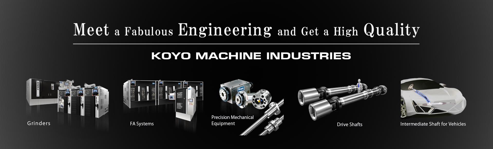 Unexpected Encounter with Unexpected Technology, Increasing Value Koyo Koyo Machinery Co.